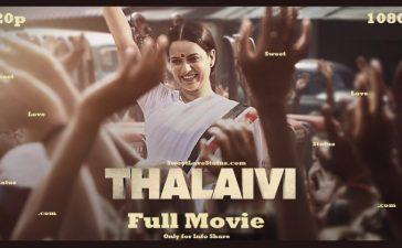 Thalaivi Movie Download FilmyZilla, Mp4Moviez, Filmymeet, Mp4Moviez