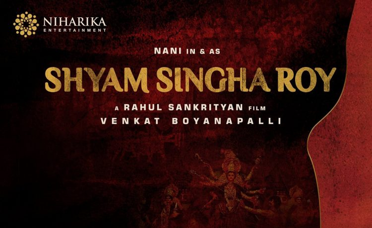 Shyam Singha Roy Movie | Release Date | Cast and Crew – See latest | Khatrimaza