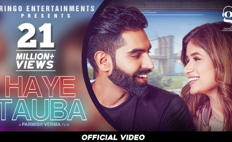 Haye Tauba Song Parmish Verma   Shipra Goyal   Nirmaan   Latest Punjabi songs2020 – See Latest   Khatrimaza