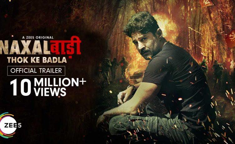 Watch Naxalbari Official Trailer – ZEE5 Original | Rajeev Khandelwal, Tina Datta – See Latest | Khatrimaza