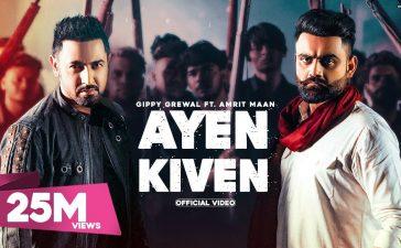 Ayen Kiven Song – Gippy Grewal Ft. Amrit Maan (Full Video) Latest Punjabi Songs | Gippy Grewal New Song – See Latest | Khatrimaza