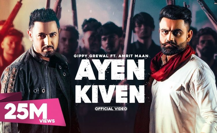 Ayen Kiven Song – Gippy Grewal Ft. Amrit Maan (Full Video) Latest Punjabi Songs   Gippy Grewal New Song – See Latest   Khatrimaza
